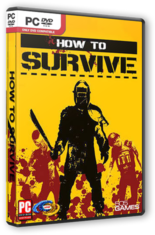 How To Survive [Update 7] (2013) Русская версия [Steam-Rip]